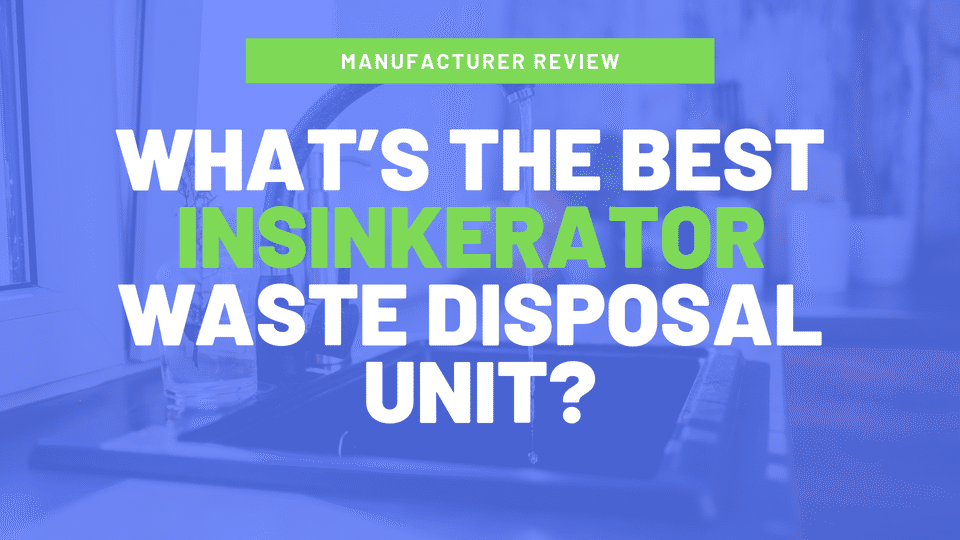 The Best InSinkErator Garbage Disposal